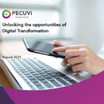 Unlocking the Opportunities of  Digital Transformation